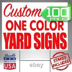 100 18x24 Custom Designed Yard Signes 1 Couleur 2 Côté Livraison Gratuite + Stakes